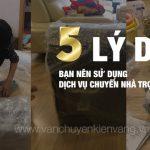 5-ly-ban-nen-su-dung-dich-vu-chuyen-nha-tron-goi